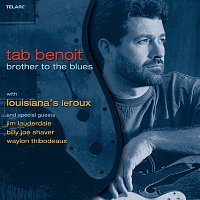 Tab Benoit, Louisiana's LeRoux – Brother To The Blues