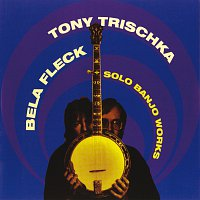 Bela Fleck, Tony Trischka – Solo Banjo Works