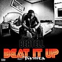 Bertell, Twista – Beat It Up Remix [feat. Twista]