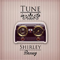 Shirley Bassey – Tune in to