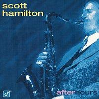 Scott Hamilton – After Hours