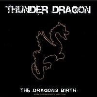 Thunder Dragon – The Dragons Birth