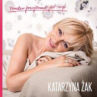 Katarzyna Żak – Bardzo Przyjemnie Jest Żyć