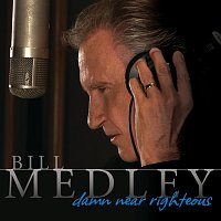 Bill Medley – Damn Near Righteous