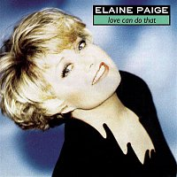 Elaine Paige – Love Can Do That