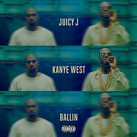 Juicy J, Kanye West – Ballin