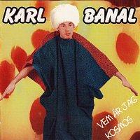Karl Banal – Vem Ar Jag Kosmos