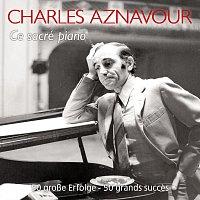 Charles Aznavour – Ce sacré piano  50 grosze Erfolge - 50 grandssucces