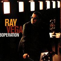 Ray Vega – Boperation