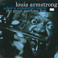 Louis Armstrong – What a Wonderful World / The Great Satchmo Live