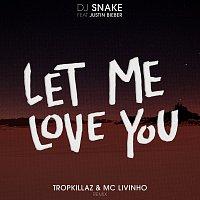 DJ Snake, Tropkillaz, MC Livinho, Justin Bieber – Let Me Love You [Tropkillaz & Mc Livinho Remix]