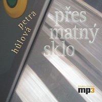 Hana Kofránková, David Novotný – Přes matný sklo (MP3-CD)