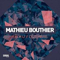Mathieu Bouthier – F#ck U & Cézembre