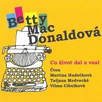 Martina Hudečková, Taťjana Medvecká, Vilma Cibulková – MacDonaldová: Co život dal a vzal (MP3-CD)
