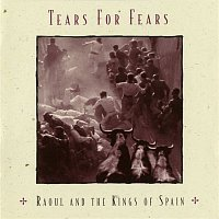 Tears For Fears – Raoul And The Kings Of Spain (Expanded Edition)