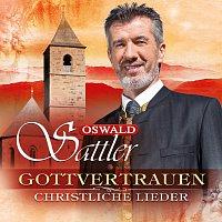 Oswald Sattler – Gottvertrauen - christliche Lieder