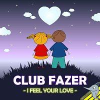 Club Fazer – I Feel Your Love