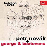 Petr Novák, George & Beatovens – Kolotoč svět (+bonusy)