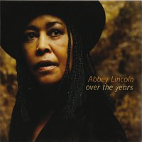Abbey Lincoln – Over The Years