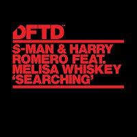 S-Man, Harry Romero, Melisa Whiskey – Searching (feat. Melisa Whiskey)