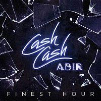 Cash Cash – Finest Hour (feat. Abir)