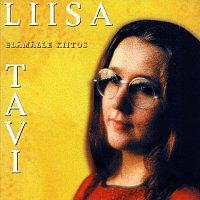 Liisa Tavi – Elamalle kiitos