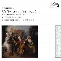 Anthony Pleeth, Richard Webb, Christopher Hogwood – Geminiani: Cello Sonatas