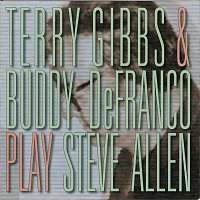 Terry Gibbs, Buddy DeFranco – Play Steve Allen