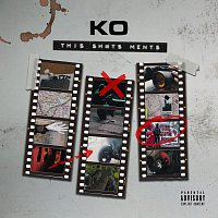 KO – This Sh#ts Ments