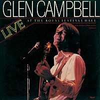 Glen Campbell – Live At The Royal Festival Hall