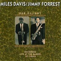 Miles Davis, Jimmy Forrest – Our Delight