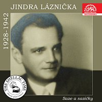 Jindra Láznička – Historie psaná šelakem - Jindra Láznička: Saze a sazičky (Nahrávky z let 1928-1942 )