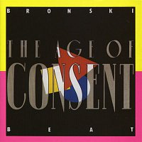 Bronski Beat – The Age of Consent