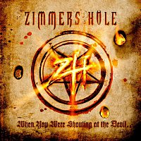 Zimmers Hole – When You Were Shouting at the Devil, We Were In League With Satan
