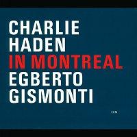 Charlie Haden, Egberto Gismonti – In Montreal