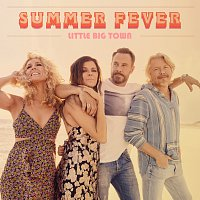 Little Big Town – Summer Fever