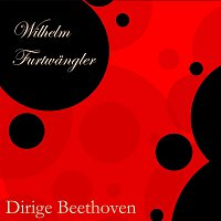Wilhelm Furtwangler – Dirige Beethoven