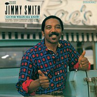 Jimmy Smith – Go For Whatcha Know