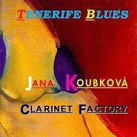 Jana Koubková, Clarinet Factory – Tenerife Blues