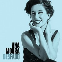 Ana Moura – Desfado