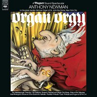 Anthony Newman, Richard Wagner – Organ Orgy - A Wagner Sound Spectacular (Remastered)