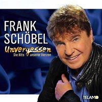 Frank Schöbel – Unvergessen - Die Hits unserer Herzen