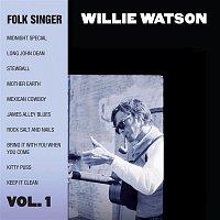 Willie Watson – Folk Singer, Vol. 1