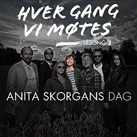 Various Artists.. – Hver gang vi motes - Sesong 2 - Anita Skorgans Dag