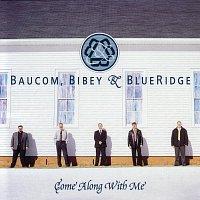 Blueridge – Come Along With Me