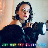 Any Way You Wanna Love
