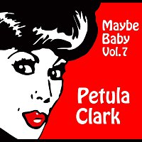 Petula Clark – Maybe Baby Vol. 7
