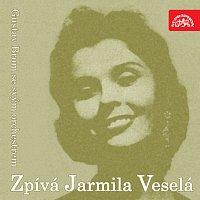 Jarmila Veselá – Zpívá Jarmila Veselá