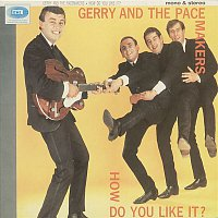 Gerry & The Pacemakers – How Do You Like It? [Mono And Stereo Version]