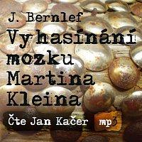 Jan Kačer – Vyhasínání mozku Martina Kleina (MP3-CD)
